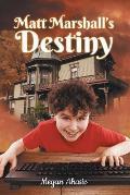 Matt Marshall's Destiny