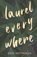 Laurel Everywhere