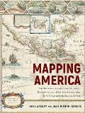 Mapping America The Incredible Story & Stunning Hand Colored Maps & Engravings that Created the United States