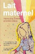 Lait Maternel: Poemes a la recherche de la Mere Celeste