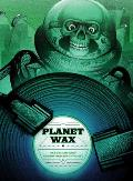 'Planet Wax: Sci-Fi/Fantasy Soundtracks on Vinyl,' by Aaron Lupton and Jeff Szpirglas