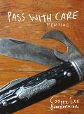 Pass with Care: Memoirs