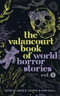 The Valancourt Book of World Horror Stories, volume 1