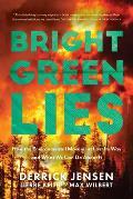 Bright Green Lies The False Promises of Mainstream Environmentalism