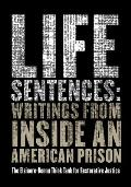 Life Sentences Writings from Inside an American Prison