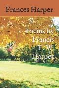 Poems by Francis E. W. Harper