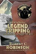 International Legend Tripping: Adventure Outside the Box