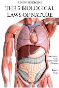 The Five Biological Laws of Nature: : A New Medicine (Color Edition) English