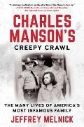 Charles Mansons Creepy Crawl