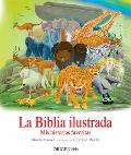 La Biblia Ilustrada. MIS Historias Favoritas / The Children's Illustrated Bible