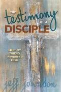 Testimony of a Disciple: Meet My Friend Reverend Fred