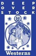 Deep Overstock Issue 6 Westerns