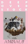 Deep Overstock Issue 11 Animals