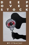Deep Overstock Issue 12: Mysteries