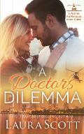 A Doctor's Dilemma: A Sweet Emotional Medical Romance