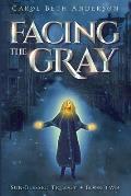 Facing the Gray