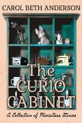 The Curio Cabinet: A Collection of Miniature Stories