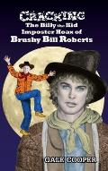 Cracking the Billy the Kid Imposter Hoax of Brushy Bill Roberts