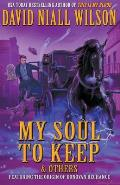 My Soul to Keep & Others: The DeChance Chronicles Volume Three