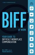 Biff at Work: Your Guide to Difficult Workplace Communication