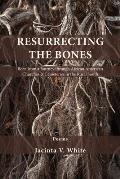 Resurrecting the Bones: Born from a Journey through African American Churches and Cemeteries in the Rural South
