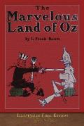 The Marvelous Land of Oz: Illustrated First Edition