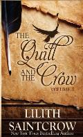 The Quill and the Crow: Collected Essays on Writing, 2006 - 2008