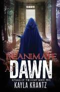 Reanimate at Dawn