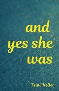 And Yes She Was