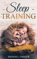 Sleep Training: The Exhausted Parent's Guide on How to Effectively Establish Good Baby Sleep Habits
