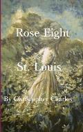 Rose Eight: St. Louis