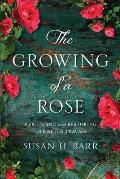 The Growing of A Rose: Rebuilding and Restoring Life After Trauma