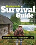 Backwoods Survival Guide: Practical Advice for the Simple Life