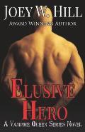 Elusive Hero: A Vampire Queen Series Novel