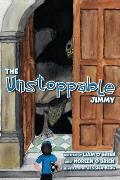 The Unstoppable Jimmy