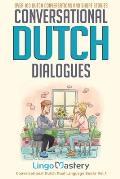 Conversational Dutch Dialogues: Over 100 Dutch Conversations and Short Stories