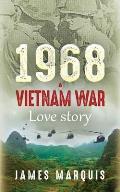 1968 A Vietnam War Love Story