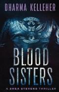 Blood Sisters: A Shea Stevens Thriller