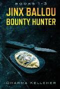 Jinx Ballou Bounty Hunter: Books 1-3