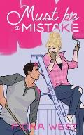 Must Be A Mistake: A Small Town Romance