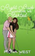 Right Back Where We Started: A Small Town Romance