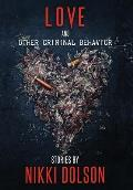 Love and Other Criminal Behavior