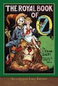 The Royal Book of Oz (Illustrated First Edition): 100th Anniversary OZ Collection