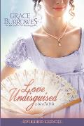 Love Undisguised: Three PREVIOUSLY PUBLISHED Regency Novellas