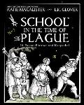 School in the Time of the Plague