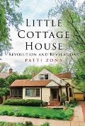 Little Cottage House: Revolution and Revelations