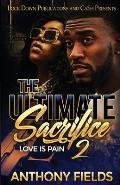 The Ultimate Sacrifice 2: Love is Pain