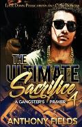 The Ultimate Sacrifice 4: A Gangster's Prayer