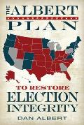 The Albert Plan to Restore Election Integrity