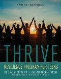 Thrive: Resilience Program for Teens Student Workbook